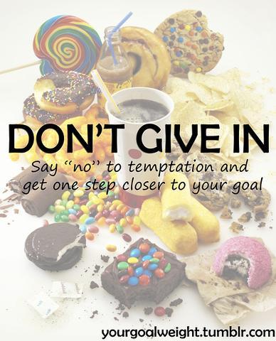 Gib nicht nach! - (essen, abnehmen)