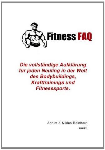 Einsteigerratgeber für Fitness, KRafttraining und Bodybuilding - (Training, Muskelaufbau, trainieren)