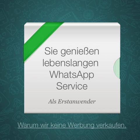 'Sie genießen lebenslangen WhatsApp Service.     Als Erstanwender  - (Internet, Handy, Geld)