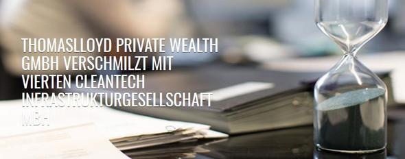 ThomasLloyd Private Wealth GmbH verschmilzt mit der Vierten Cleantech - (DKM, Thomas Lloyd, thomaslloyd)