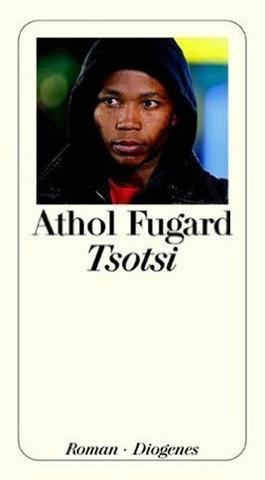 Tsotsi von Athol Fugard - (Buch, ghetto, NWA)