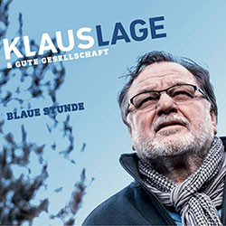 "neue Klaus Lage CD: ""Blaue Stunde"" - (Musik, Lied, Titel)"