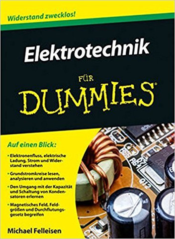 Elektrotechnik für Dummies - (Physik, Strom, Elektrik)