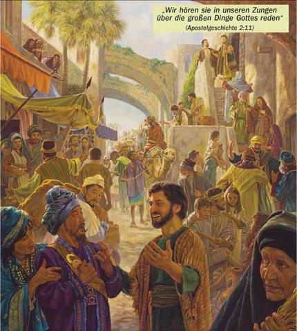 Pfingsten 33 u.Z.  vielsprachig wird die gute Botschaft in Jerusalem verkündigt  - (Glaube, zj)