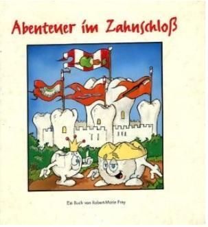 Abenteuer - (Zähne, Kinderbuch, Kinderbücher)