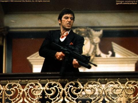 - (Scarface, Tony Montana)