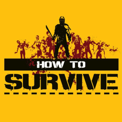 How to Survive - (Gaming, PC-Spiele)