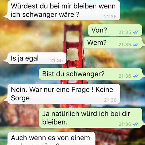 Hab so Angst :( - (Freundin, Schwangerschaft, WhatsApp)