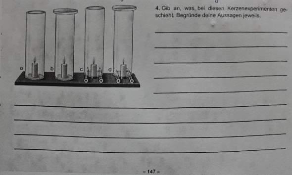 Gib an, was bei diesen Kerzenexperimenten ge- schieht. Begründe deine Aussagen jeweils.?
