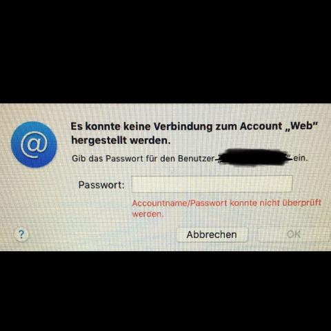 """Jedes mal wenn ich mich versuche bei Mails auf dem MacBook anzumelden taucht """"Accountname/Password konnte nicht überprüft werden. Was kann ich da tun?"""