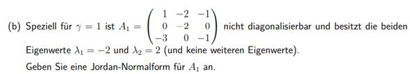 Jordan-Normalform mit zwei Eigenwerten einer 3x3 Matrix?
