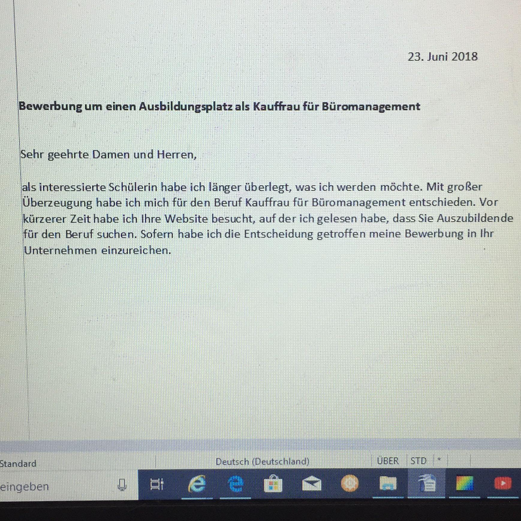 kann mir jemand bei meiner 1 bewerbung helfen schule deutsch ausbildung. Black Bedroom Furniture Sets. Home Design Ideas