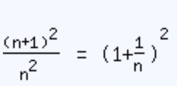 Kann mir jemand den Rechenschritt dazwischen erklären: ((n+1)^2)/n^2 = (1+1/n)^2??