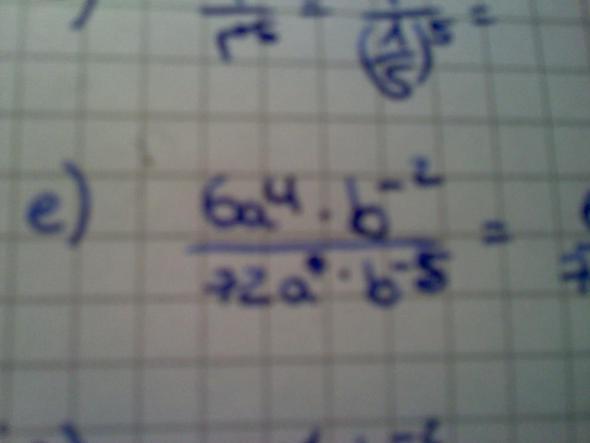 7 e) [unter dem Bruch steht 72a hoch 7 * b hoch -5 - (Mathe, Mathematik, potenz)