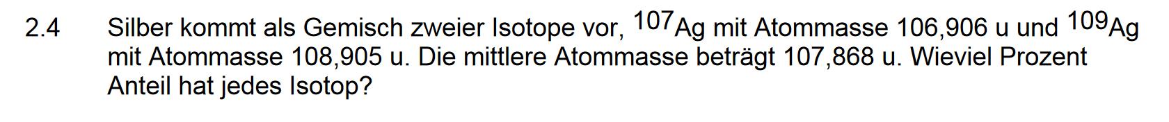 prozentualen anteil zweier isotope die miteinander vermischt sind chemie rechenaufgabe gemisch. Black Bedroom Furniture Sets. Home Design Ideas