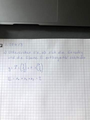 Schneidet die Gerade g die Ebene E orthogonal?