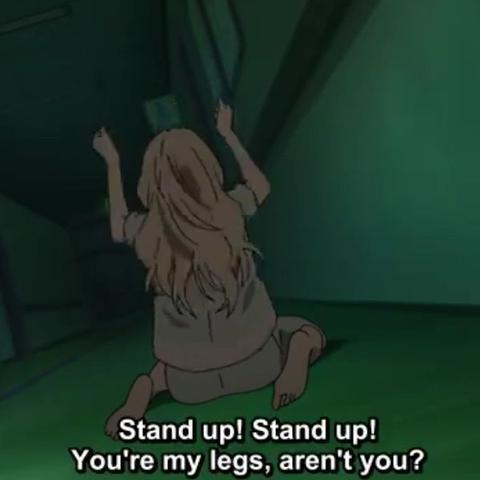 Steht auf! Steht auf! Ihr seid meine Beine! Seid ihr nicht? - (Anime, Serie, Kaori)