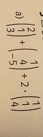 Sie berechnen Sie die Koordinaten des Vektors, der durch die Lineal Kombination gegeben ist. Mathe?