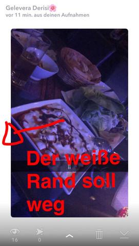 Weiße Rand soll weg - (Snapchat, weißer rand)