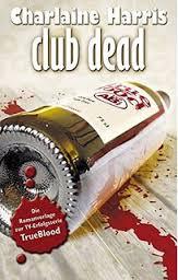 Das ist das deutsche Buchcover vom dritten Teil (Club Dead) - (Liebe, Beziehung, Buch)