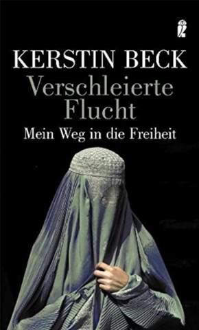 """Wer hat das Buch """"Verschleierte Flucht - Mein Weg in die Freiheit"""" von Kerstin Beck gelesen?"""