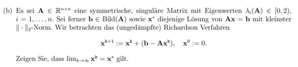 Wie beweise ich die Konvergenz des Richard verfahren einer singulären Matrix?