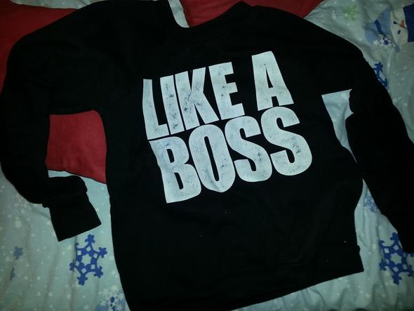 Like A Boss Pullover - (Kleidung, Pullover)