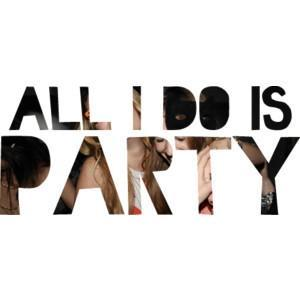 all i do is party  - (Bilder, Schriftart, Gimp)