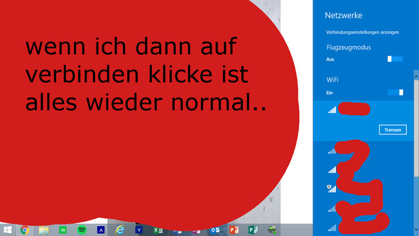 wenn ich dann wieder auf verbinden klick ist alles wieder fürs erste normal.... - (Internet, Windows, WLAN)