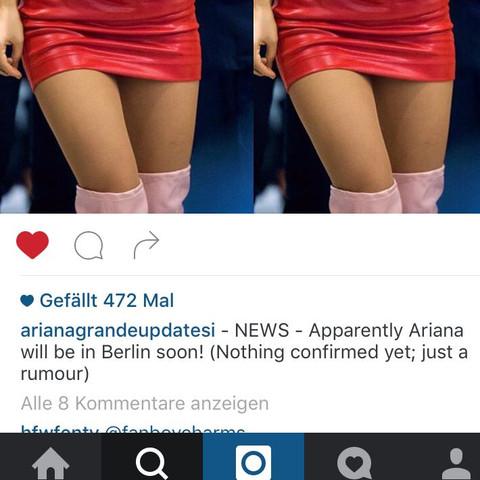 Es gibt Gerüchte dass sie nach Berlin kommt - (Ariana Grande, Dangerous Woman, yas)
