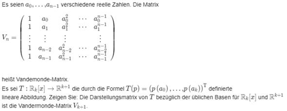Zeigen Sie, dass die Darstellungsmatrix von T = der Vandermonde-Matrix?